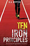 Ten Iron Principles: Persevering Through Difficult Situations
