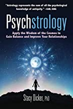 Psychstrology: Apply the Wisdom of the Cosmos to Gain Balance and Improve Your Relationships
