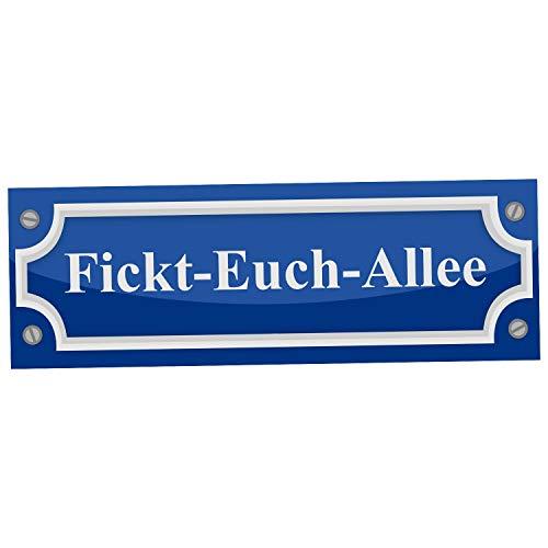 Fickt-Euch-Allee Schild Alu Verbund Türschild Straßenschild Scherzartikel Geschenkidee