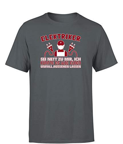 Elektriker. sei nett zu Mir, ich könnte es wie einen Unfall Aussehen Lassen T-Shirt Herren Spruchshirt, Farbe: Dunkelgrau, Größe: Medium