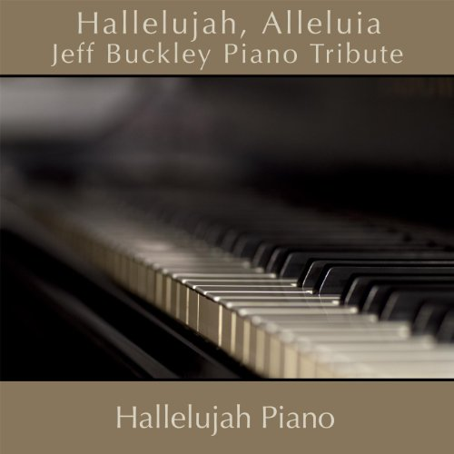 Hallelujah, Alleluia - Jeff Buckley Piano Tribute Single