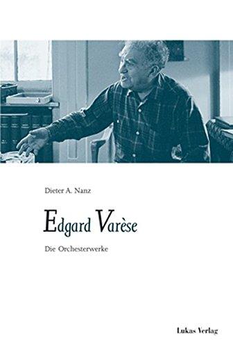 Edgard Varèse: Die Orchesterwerke