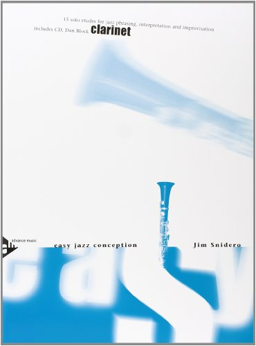 Easy Jazz Conception Clarinet: 15 solo etudes for jazz phrasing, interpretation and improvisation. Klarinette