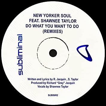 Do What You Want To Do (Remixes)