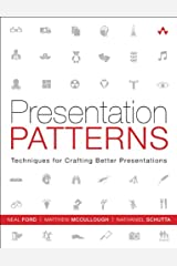 Presentation Patterns: Techniques for Crafting Better Presentations Kindle Edition