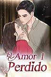 El Amor Perdido 1: Soy tu hombre (Mi Adorable Ex-mujer)