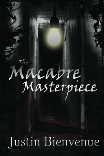 Book: The Macabre Masterpiece - Poems of Horror and Gore by Justin Bienvenue