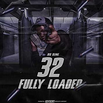 32 Fully Loaded