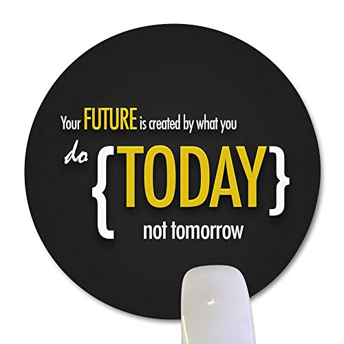 Wknoon Round Mouse Pad Inspirational Quotes, Your Future is Created by What You do Today not Tomorrow Circular Mouse Pads