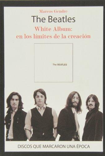 The Beatles : White Album : en los límites de la creación