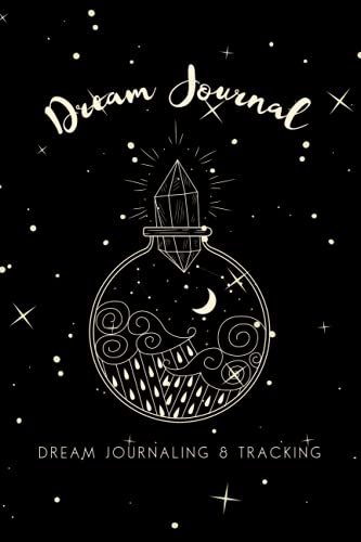 Dream Journal: Dream Journaling and Tracking Notebook For Recording Dreams (Rediscovering Magic)