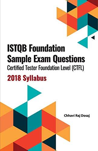 ISTQB Foundation Sample Exam Questions Certified Tester Foundation Level (CTFL) 2018 Syllabus
