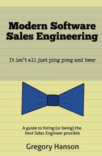 Modern Software Sales Engineering: It isn't all just ping pong and beer