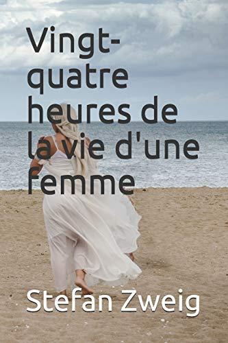 Vingt-quatre heures de la vie d'une femme - annoté: Français I Poche I