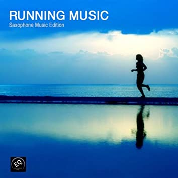 Running Music - Saxophone Music Collection - Jogging and Fitness Music, Best Music Playlist for Exercise, Workout, Aerobics, Walking, Cardio, Weight Loss