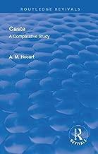 Revival: Caste (1950): A Comparative Study (Routledge Revivals)