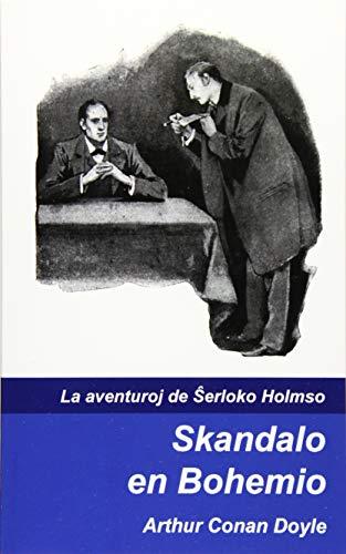 Skandalo en Bohemio (La aventuroj de Sxerloko Holmso) (Volume 1) (Esperanto Edition) (Paperback)