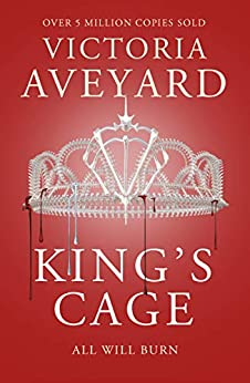 King's Cage: Red Queen Book 3 by [Victoria Aveyard]