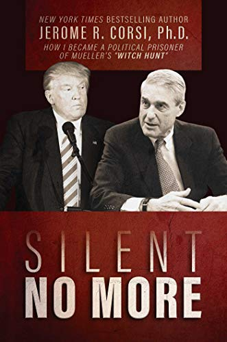 Silent No More: How I Became a Political Prisoner of Mueller's 'Witch Hunt'