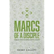 MARCS of a Disciple: A Biblical Guide for Gauging Spiritual Growth (Replicate Disciple-Making Resources) (Volume 1)