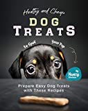 Healthy and Cheap Dog Treats to Spoil Your Pup: Prepare Easy Dog Treats with These Recipes