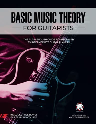 Basic Music Theory for Guitarists: The Plain English Guide for Beginner to...