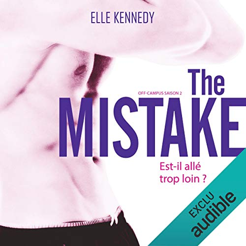 The Mistake: Off-campus Saison 2 [French Version]     Off-campus Saison 2              By:                                                                                                                                 Elle Kennedy                               Narrated by:                                                                                                                                 Maud Rudigoz,                                                                                        Lionel Monier                      Length: 8 hrs and 5 mins     Not rated yet     Overall 0.0