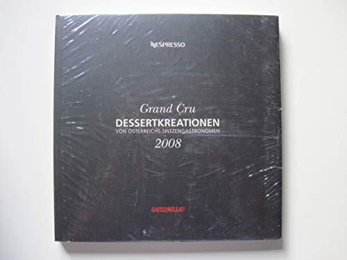 Grand Cru Dessertkreationen von Österreichs Spitzengastronomen 2008