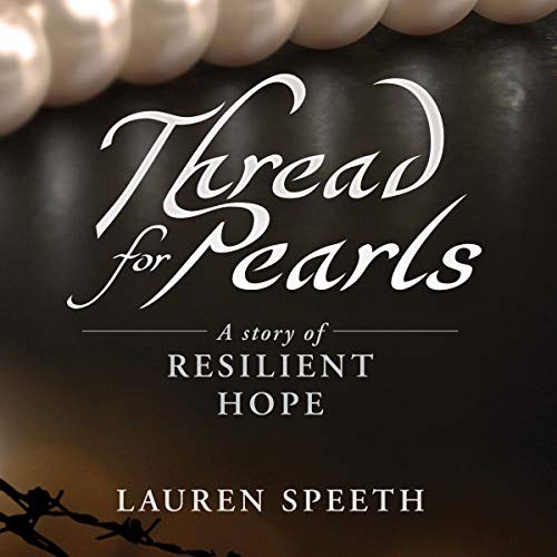 Thread for Pearls: A Story of Resilient Hope audiobook cover art