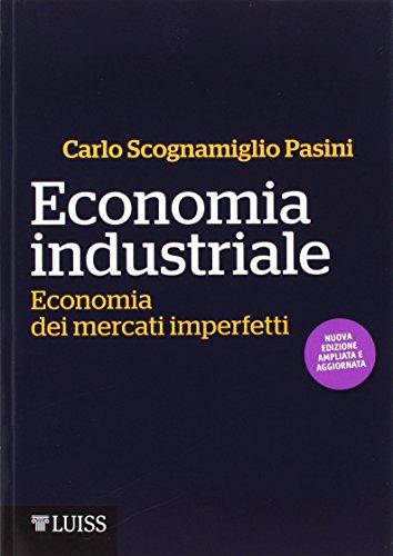 Economia industriale. Economia dei mercati imperfetti