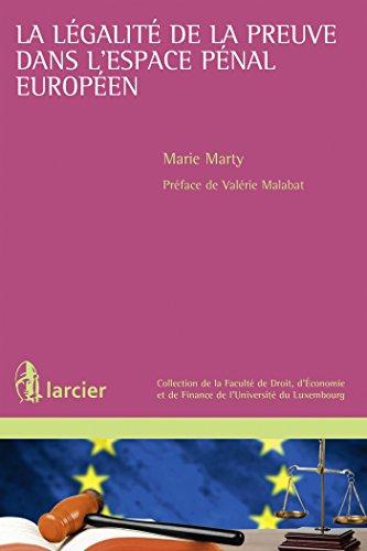 La légalité de la preuve dans l'espace pénal européen