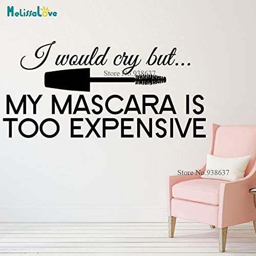 WandaufkleberIch werde weinen aber meine Wimperntusche ist zu teuer lustige Retusche...