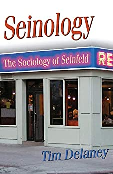 Seinology  The Sociology of Seinfeld