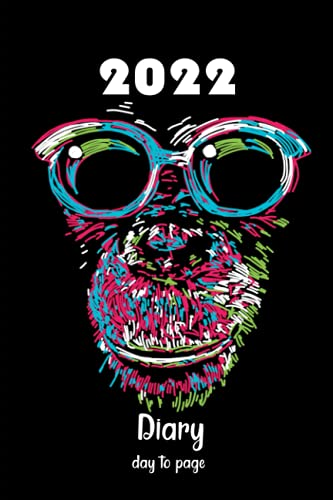 Diary 2022 day to page: daily Diary 22- 12 months planner -funny chimpanzee-a5 - Day per page /365 days /382 pages -Monthly Calendar - day to view , to do list , Organizer