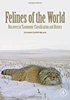 Felines of the World: Discoveries in Taxonomic Classification and History