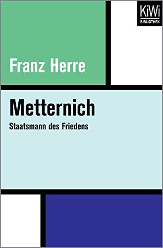 Metternich: Staatsmann des Friedens