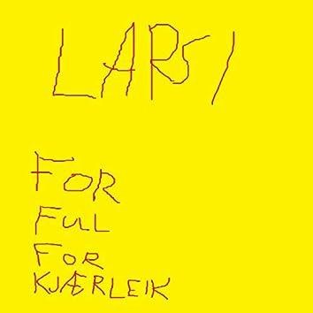For Full For Kjærleik