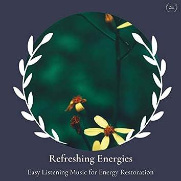 Refreshing Energies - Easy Listening Music For Energy Restoration