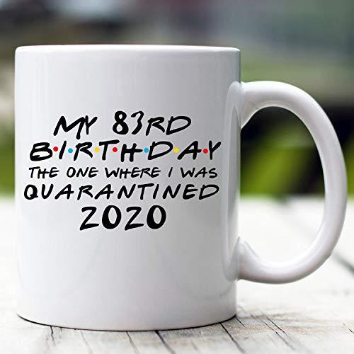 Divertida taza de cuarentena de 83 cumpleaños de cuarentena para 83 cumpleaños, taza de cumpleaños con cuarentena