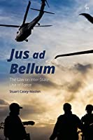 Jus Ad Bellum: The Law on Inter-State Use of Force