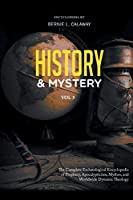 History and Mystery: The Complete Eschatological Encyclopedia of Prophecy, Apocalypticism, Mythos, and Worldwide Dynamic Theology Vol. 3