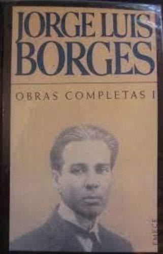 Borges obras completas I: 1