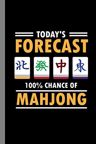 Today's Forecast 100% Chance Of Mahjong: Tile Based Game Gift For Players Gift For (6