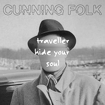 Traveller Hide Your Soul