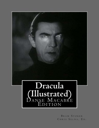 Dracula  (Illustrated) (Danse Macabre Edition)
