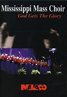 Mississippi Mass Choir: God Gets the Glory