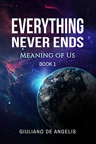 Everything Never Ends: Meaning of Us Book 1