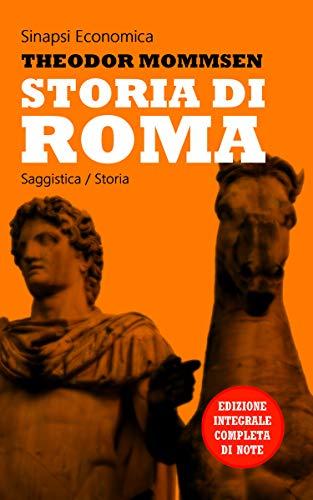 Storia di Roma: Edizione Integrale - Dalla preistoria a Cesare