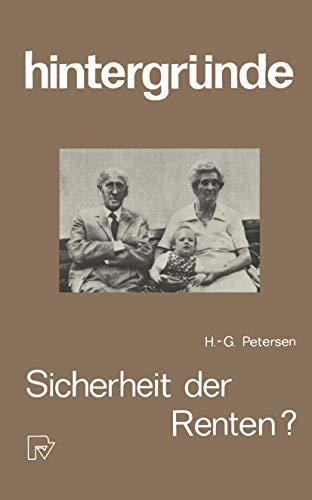 Sicherheit der Renten?: Die Zukunft der Altersversorgung. (Hintergründe) (German Edition) (Hintergründe (4), Band 4)
