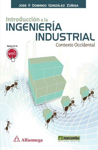 Introducción a la Ingeniería Industrial (ACCESO RÁPIDO) (Spanish Edition)